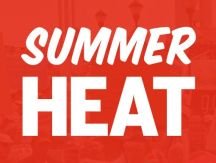 Summer Heat - As the temperature rises, so do we